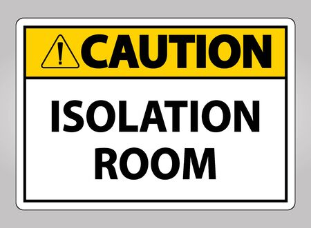 Caution Isolation room Sign Isolate On White Background,Vector Illustration EPS.10
