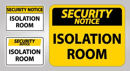 Security Notice Isolation room Sign Isolate On White Background,Vector Illustration EPS.10