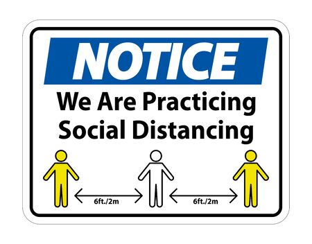 Notice We Are Practicing Social Distancing Sign Isolate On White Background,Vector Illustration