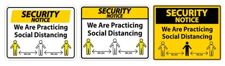 Security Notice We Are Practicing Social Distancing Sign Isolate On White Background,Vector Illustration