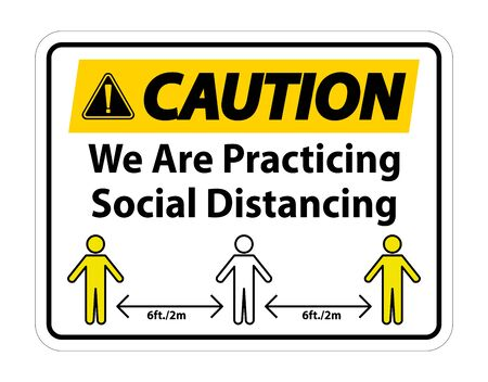 Caution We Are Practicing Social Distancing Sign Isolate On White Background,Vector Illustration