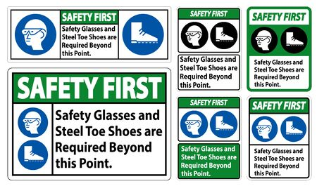Safety First Glasses And Steel Toe Shoes Are Required Beyond This Point