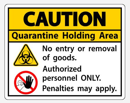 Caution Quarantine Holding Area Sign Isolated On White Background,Vector Illustration 일러스트