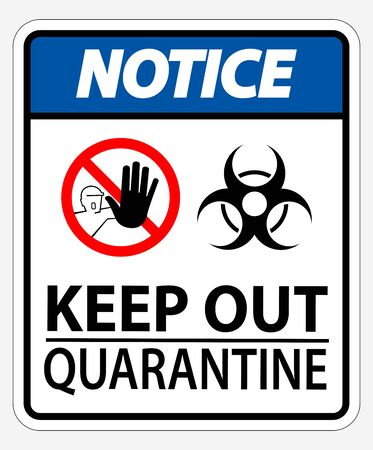 Keep Out Quarantine Sign Isolated On White Background,Vector Illustration