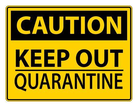 Caution Keep Out Quarantine Sign Isolated On White Background,Vector Illustration Ilustração