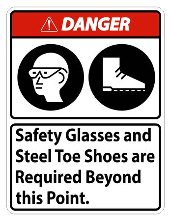 Danger Safety Glasses And Steel Toe Shoes Are Required Beyond This Point 矢量图像