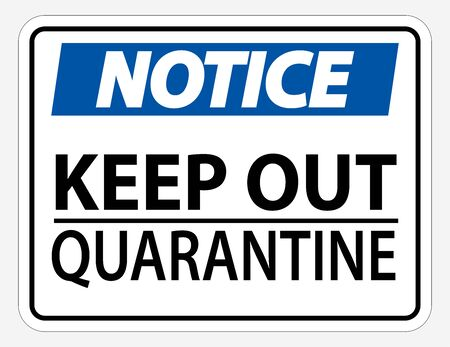 Keep Out Quarantine Sign Isolated On White Background,Vector Illustration EPS.10