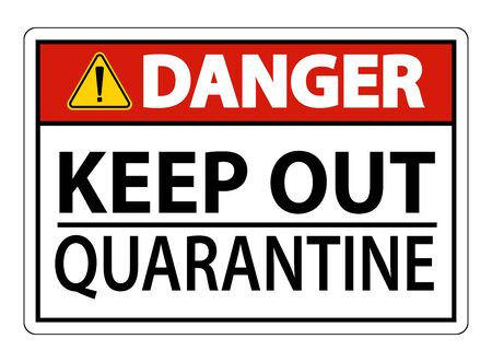 Danger Keep Out Quarantine Sign Isolated On White Background