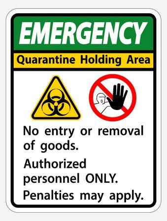 Emergency Quarantine Holding Area Sign Isolated On White Background,Vector Illustration
