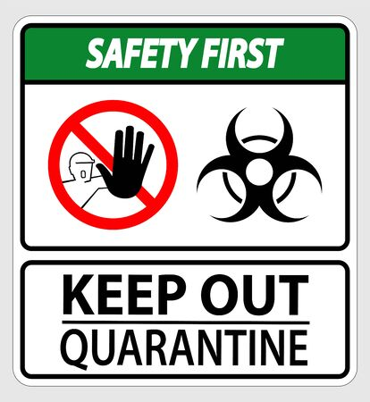 Safety First Keep Out Quarantine Sign Isolated On White Background,Vector Illustration