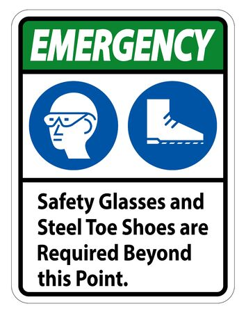 Emergency sign Safety Glasses And Steel Toe Shoes Are Required Beyond This Point