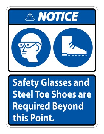 Notice Sign Safety Glasses And Steel Toe Shoes Are Required Beyond This Point Vectores