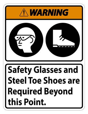 Warning Sign Safety Glasses And Steel Toe Shoes Are Required Beyond This Point Vetores