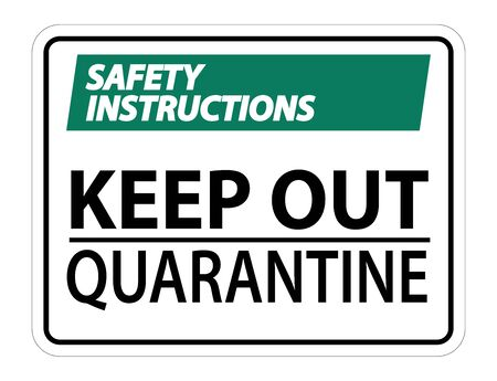 Safety Instructions Keep Out Quarantine Sign Isolated On White Background,Vector Illustration EPS.10