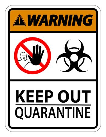 Warning Keep Out Quarantine Sign Isolated On White Background,Vector Illustration EPS.10