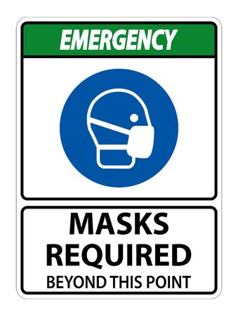Emergency Masks Required Beyond This Point Sign Isolate On White Background,Vector Illustration