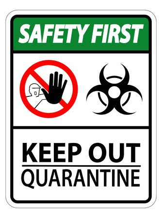 Safety First Keep Out Quarantine Sign Isolated On White Background,Vector Illustration EPS.10 Vettoriali