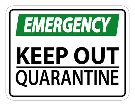 Emergency Keep Out Quarantine Sign Isolated On White Background