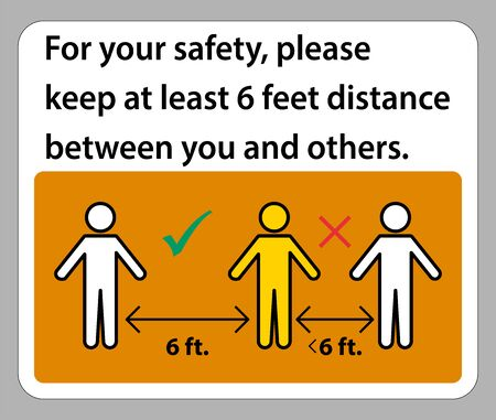 Keep 6 Feet Distance, For your safety, please keep at least 6 feet distance between you and others.