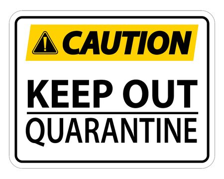 Caution Keep Out Quarantine Sign Isolated On White Background,Vector Illustration Stock Illustratie