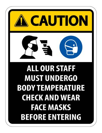 Caution Staff Must Undergo Temperature Check Sign on white background