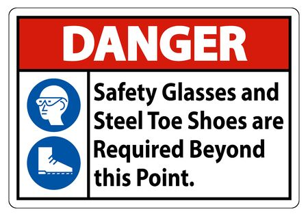 Danger Safety Glasses And Steel Toe Shoes Are Required Beyond This Point Vecteurs