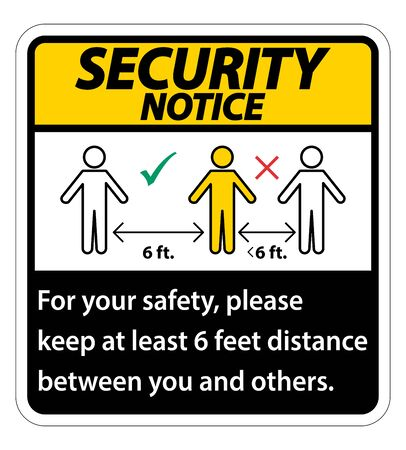Security Notice Keep 6 Feet Distance,For your safety,please keep at least 6 feet distance between you and others.