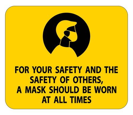 For Your Safety And Others Mask At All Times Sign on white background