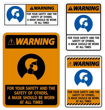 Warning For Your Safety And Others Mask At All Times Sign on white background