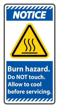 Notice Burn hazard safety,Do not touch label Sign on white background