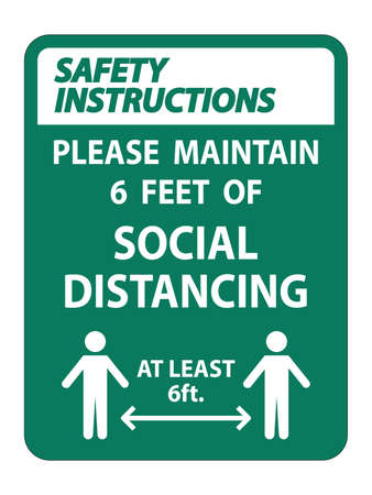 Safety Instructions For Your Safety Maintain Social Distancing Sign on white background