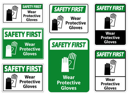 Safety First Wear protective gloves sign on white background