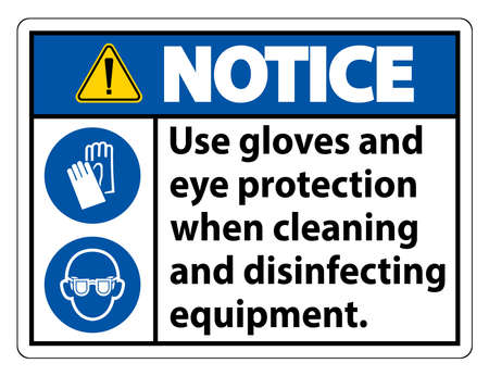 Notice Use Gloves And Eye Protection Sign on white background