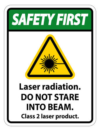 Safety First Laser radiation,do not stare into beam,class 2 laser product Sign on white background