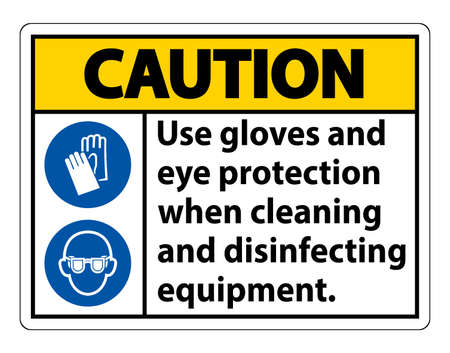 Caution Use Gloves And Eye Protection Sign on white background Ilustração