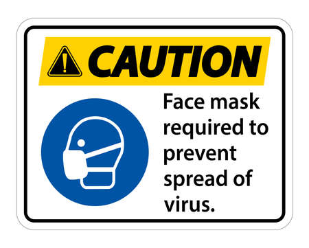 Caution Face mask required to prevent spread of virus sign on white background Ilustração