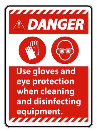 Danger Use Gloves And Eye Protection Sign on white background