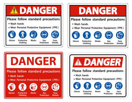 Danger Please follow standard precautions ,Wash hands,Wear Personal Protective Equipment PPE,Gloves Protective Clothing Masks Eye Protection Face Shield