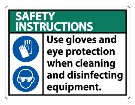 Safety Instructions Use Gloves And Eye Protection Sign on white background