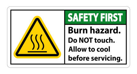 Safety First Burn hazard safety,Do not touch label Sign on white background