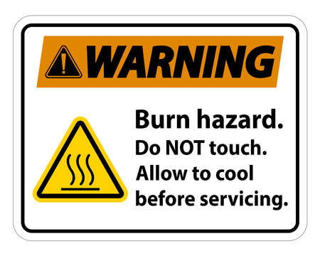 Warning Burn hazard safety,Do not touch label Sign on white background