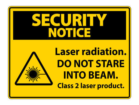 Security Notice Laser radiation,do not stare into beam,class 2 laser product Sign on white background