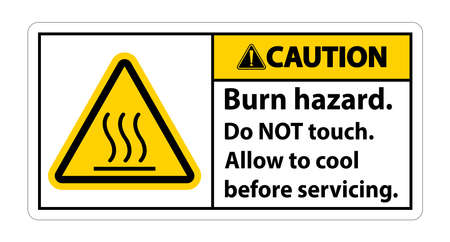 Caution Burn hazard safety,Do not touch label Sign on white background