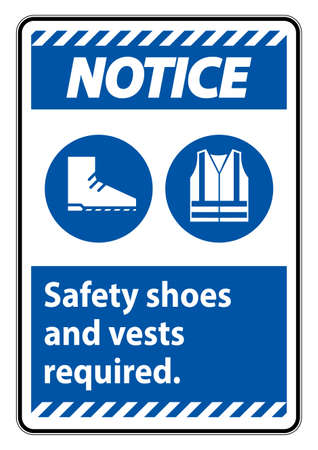 Notice Sign Safety Shoes And Vest Required With PPE Symbols on white background