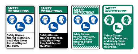 Safety Instructions Sign Safety Glasses, Hearing Protection, And Safety Shoes Required Beyond This Point on white background