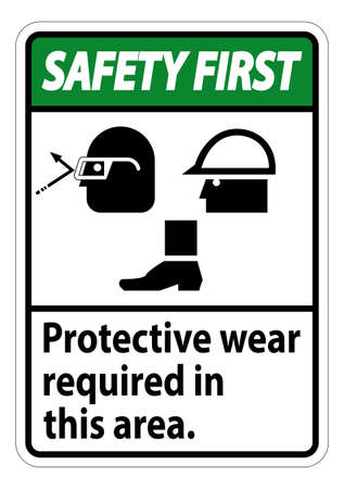 Safety First Sign Protective Wear Is Required In This Area.With Goggles, Hard Hat, And Boots Symbols on white background