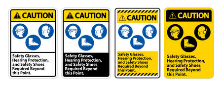 Caution Sign Safety Glasses, Hearing Protection, And Safety Shoes Required Beyond This Point on white background