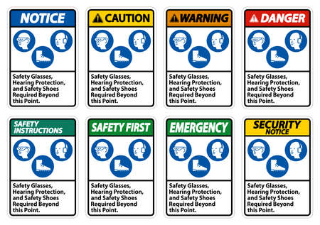 Safety Glasses, Hearing Protection, And Safety Shoes Required Beyond This Point on white background