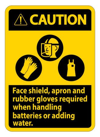 Caution Sign Face Shield, Apron And Rubber Gloves Required When Handling Batteries or Adding Water With PPE Symbols Illustration