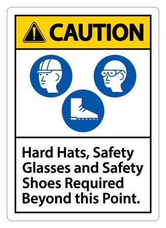 Caution Sign Hard Hats, Safety Glasses And Safety Shoes Required Beyond This Point With PPE Symbol